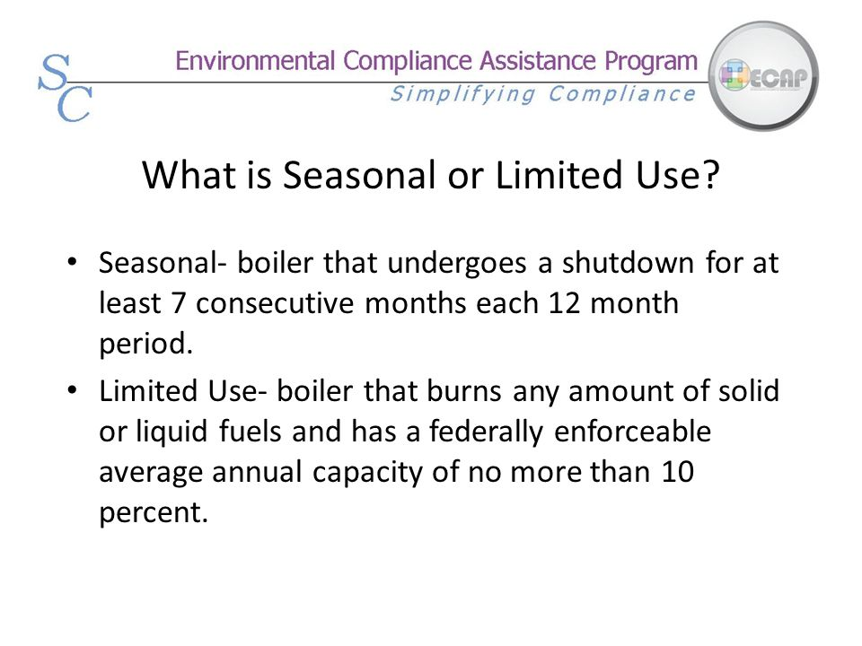 What is Seasonal or Limited Use