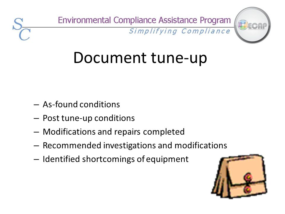 Document tune-up As-found conditions Post tune-up conditions