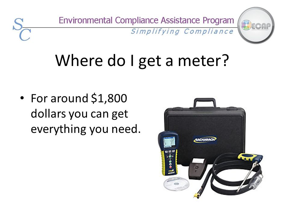 Where do I get a meter For around $1,800 dollars you can get everything you need.