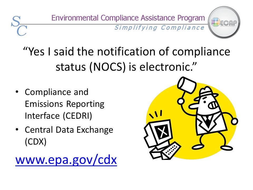 Yes I said the notification of compliance status (NOCS) is electronic