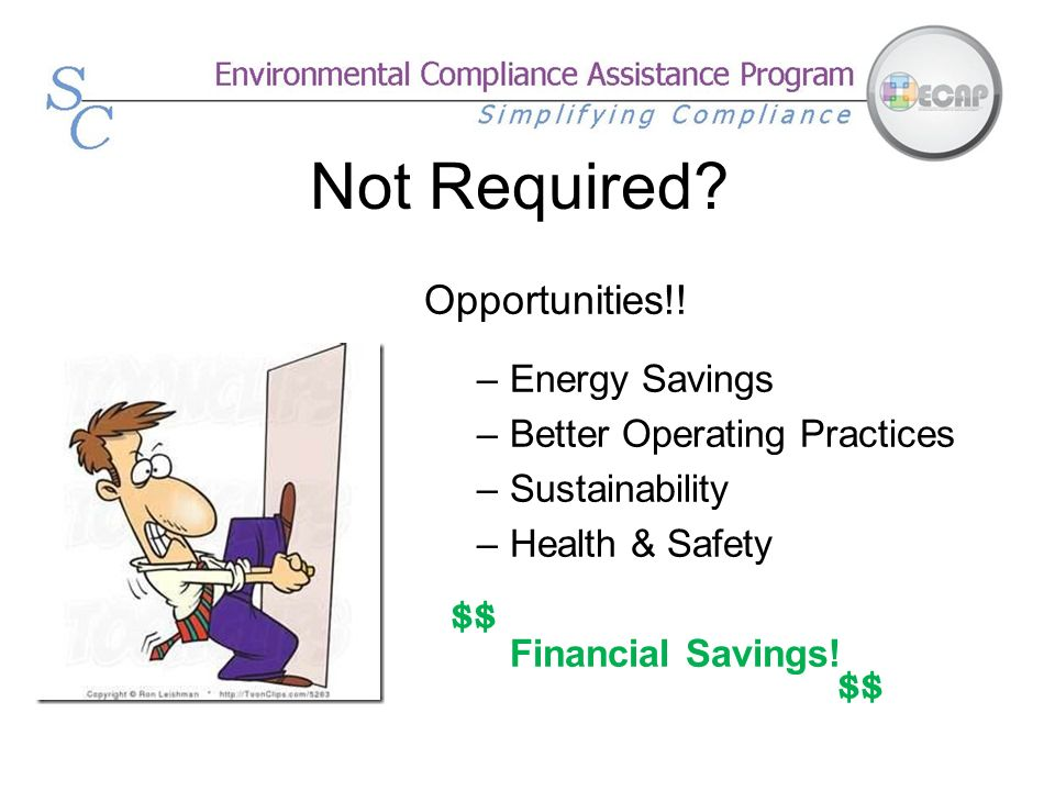 Not Required Opportunities!! Energy Savings