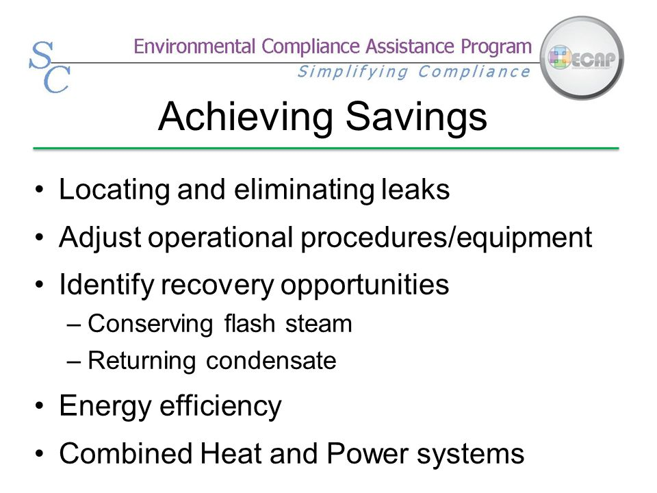 Achieving Savings Locating and eliminating leaks