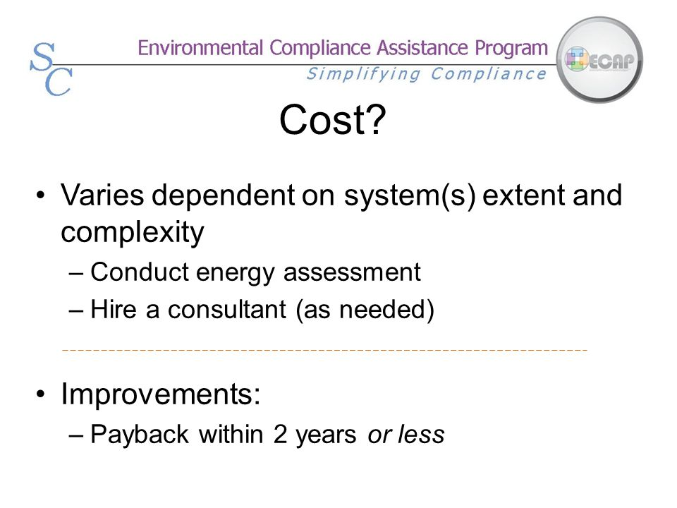 Cost Varies dependent on system(s) extent and complexity
