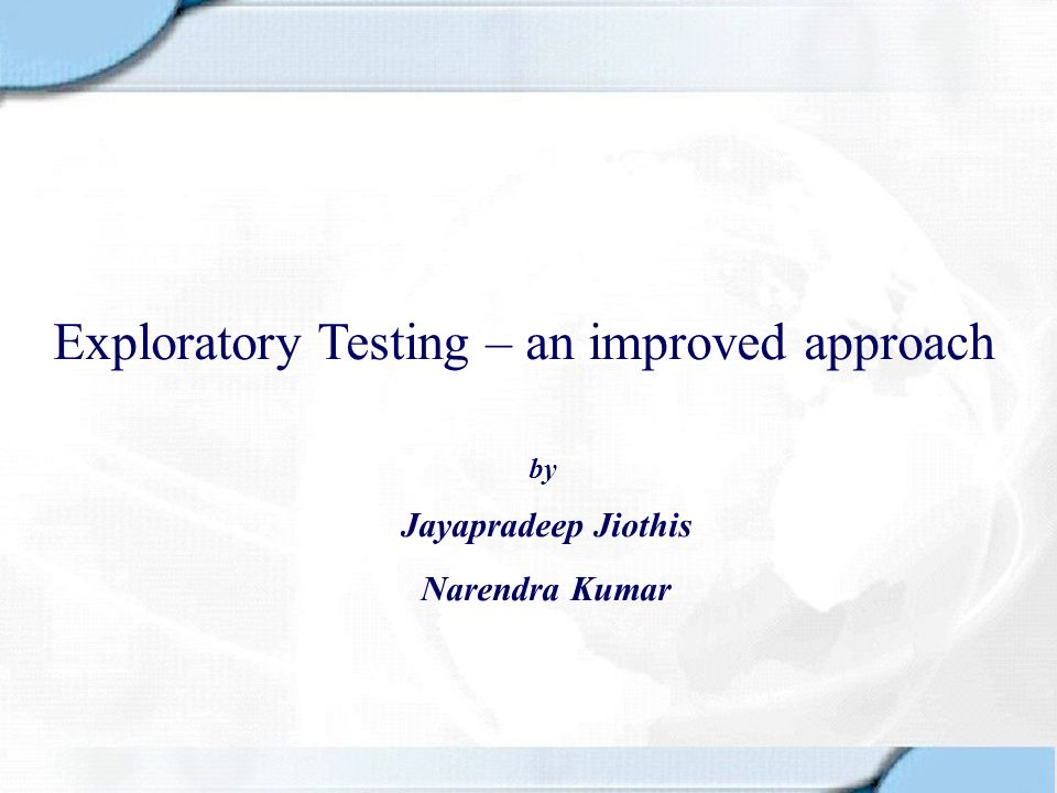 Exploratory Testing – an improved approach