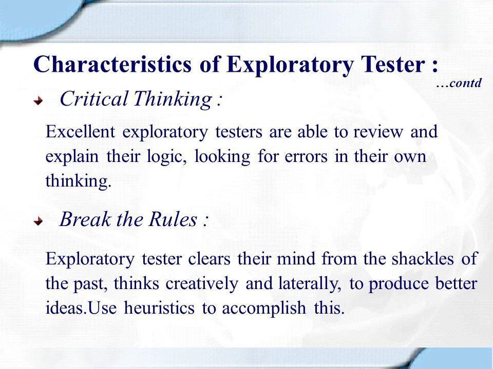 Characteristics of Exploratory Tester :