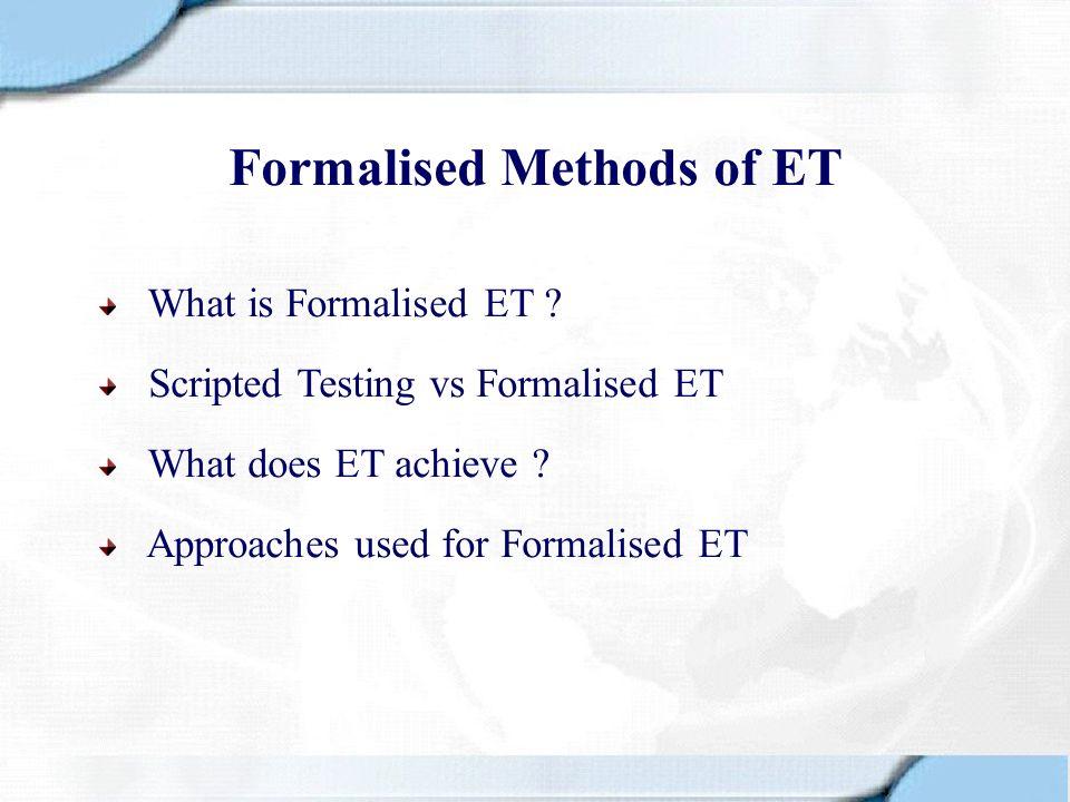 Formalised Methods of ET