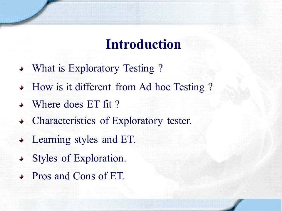 Introduction What is Exploratory Testing