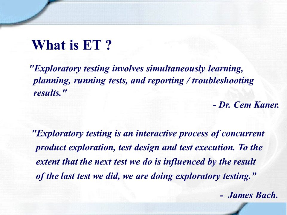 What is ET Exploratory testing involves simultaneously learning,