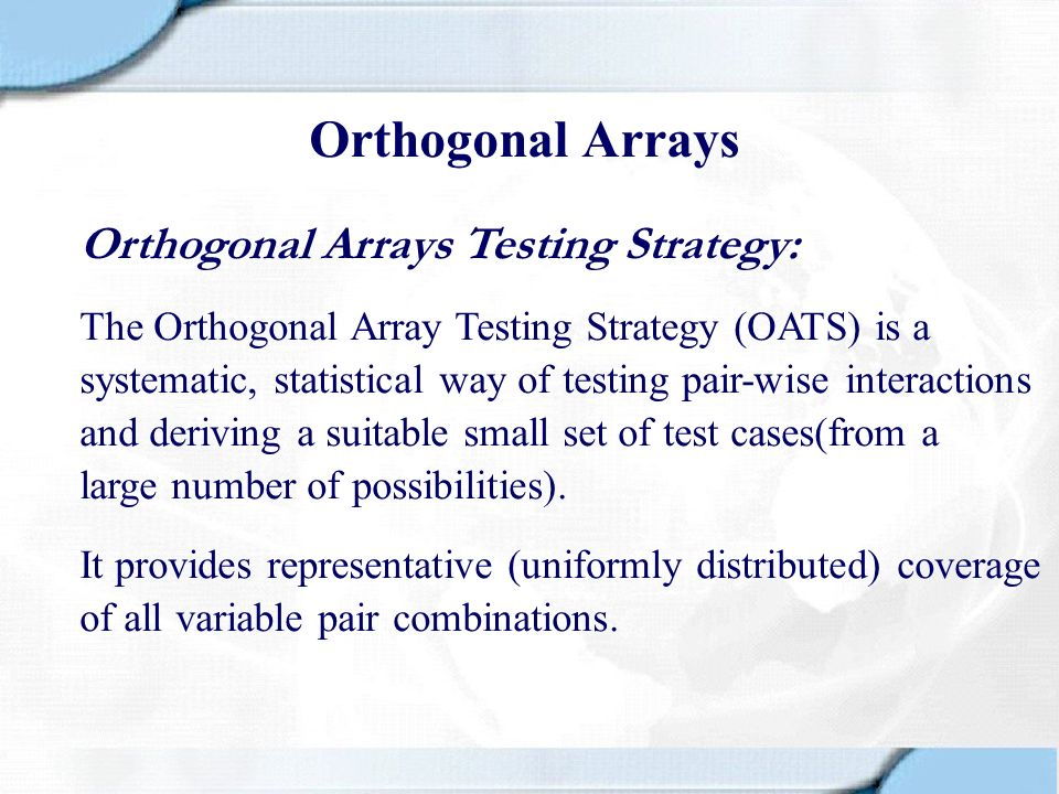 Orthogonal Arrays Orthogonal Arrays Testing Strategy: