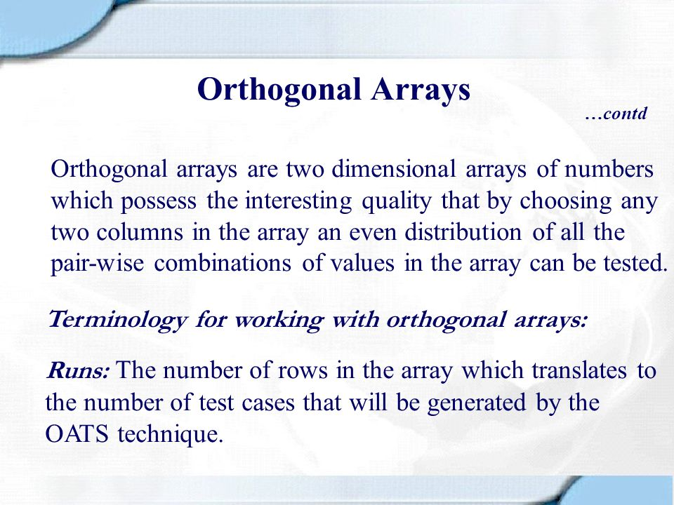 Orthogonal Arrays …contd.
