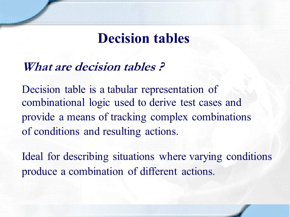 Decision tables What are decision tables