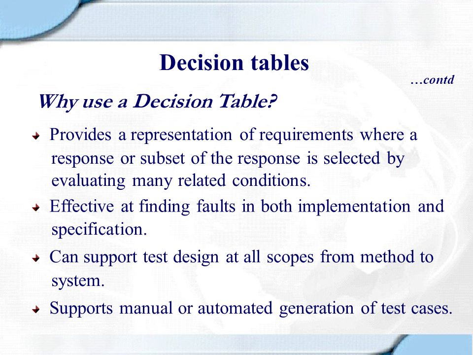 Decision tables Why use a Decision Table