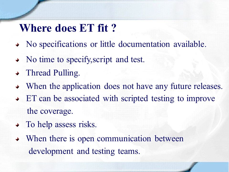 Where does ET fit No specifications or little documentation available. No time to specify,script and test.