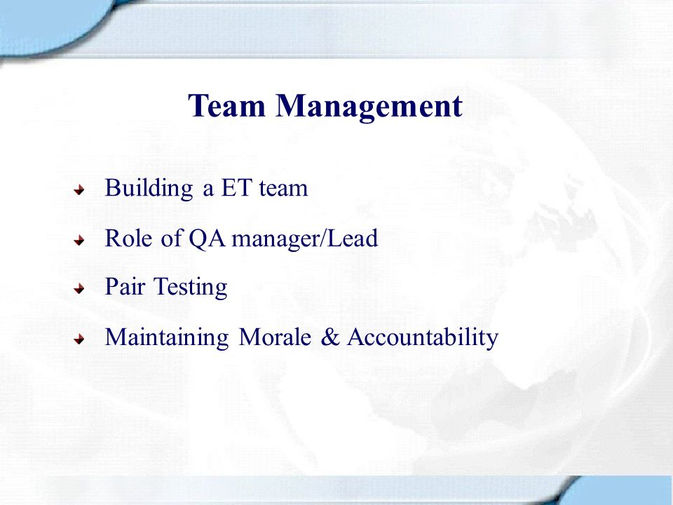 Team Management Building a ET team Role of QA manager/Lead