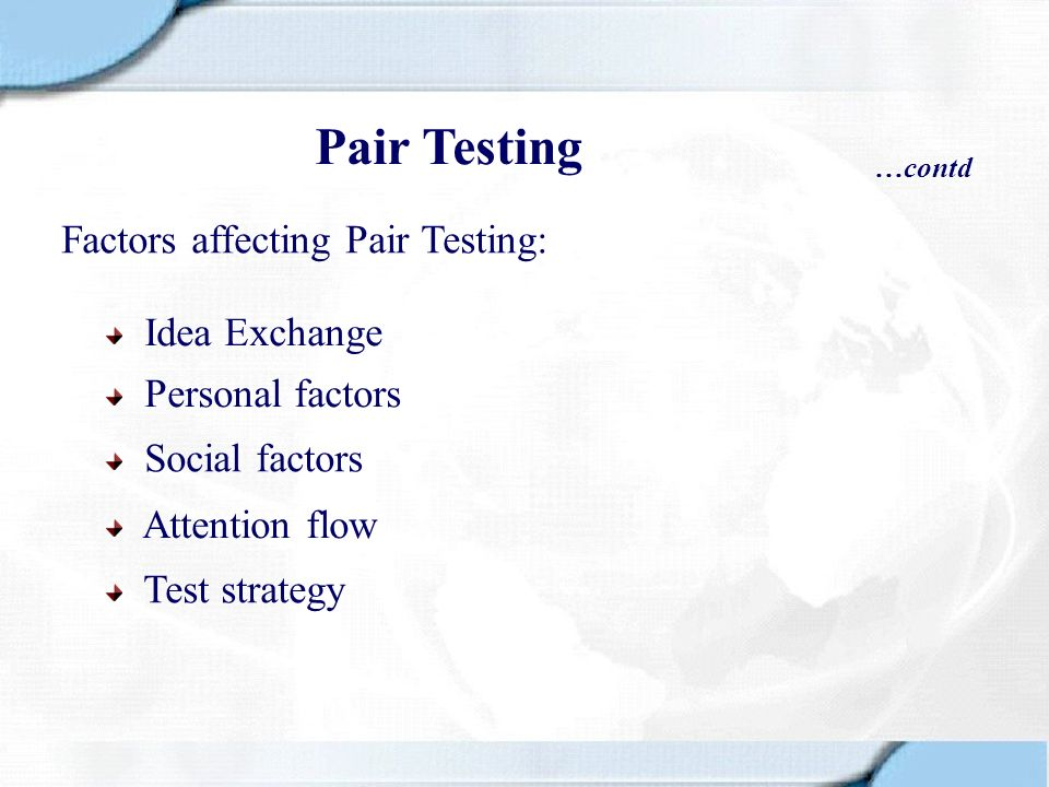 Pair Testing Factors affecting Pair Testing: Idea Exchange
