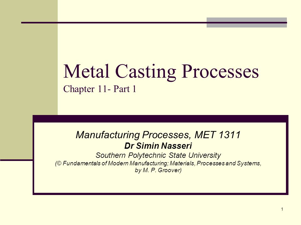 Metal Casting Processes Chapter 11- Part 1