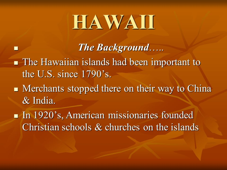 HAWAII The Background…..