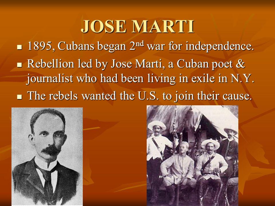 JOSE MARTI 1895, Cubans began 2nd war for independence.