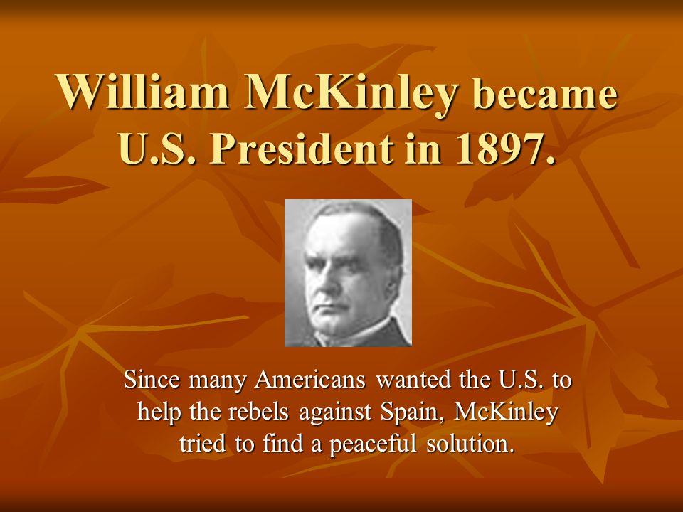 William McKinley became U.S. President in 1897.