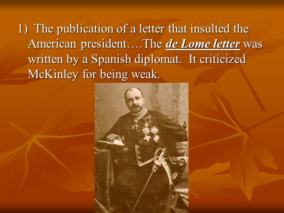 1) The publication of a letter that insulted the American president…