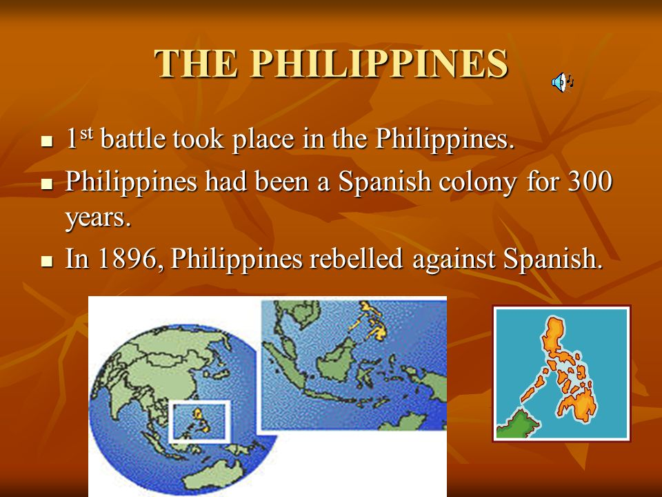 THE PHILIPPINES 1st battle took place in the Philippines.