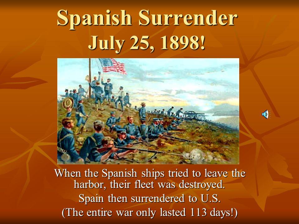 Spanish Surrender July 25, 1898!