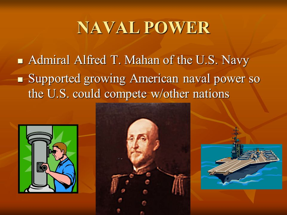 NAVAL POWER Admiral Alfred T. Mahan of the U.S. Navy