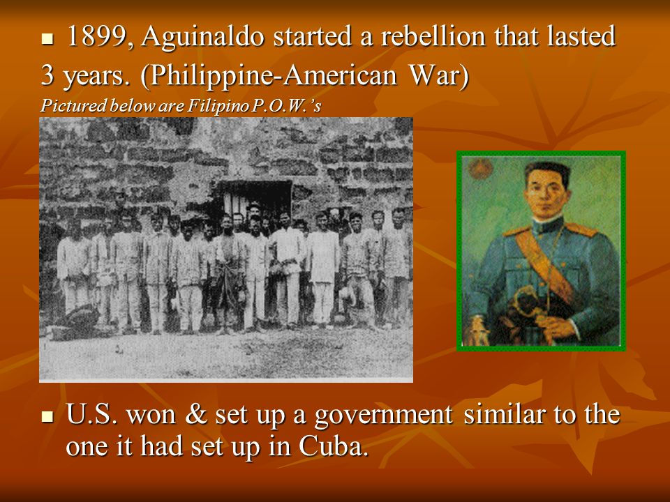 1899, Aguinaldo started a rebellion that lasted