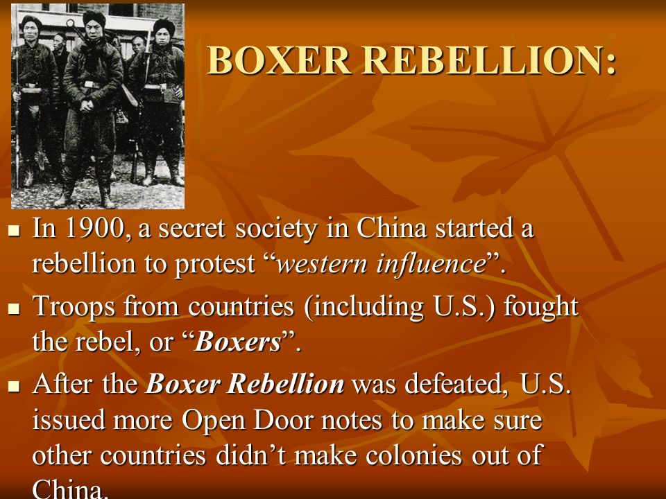 BOXER REBELLION: In 1900, a secret society in China started a rebellion to protest western influence .