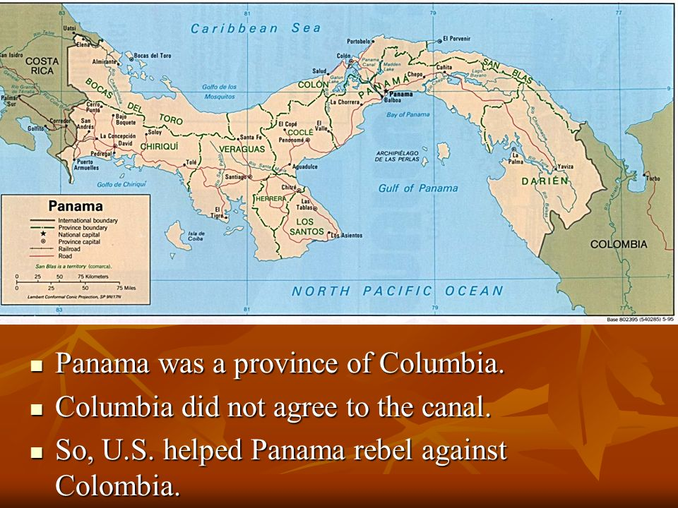 Panama was a province of Columbia.