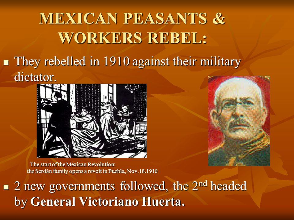 MEXICAN PEASANTS & WORKERS REBEL:
