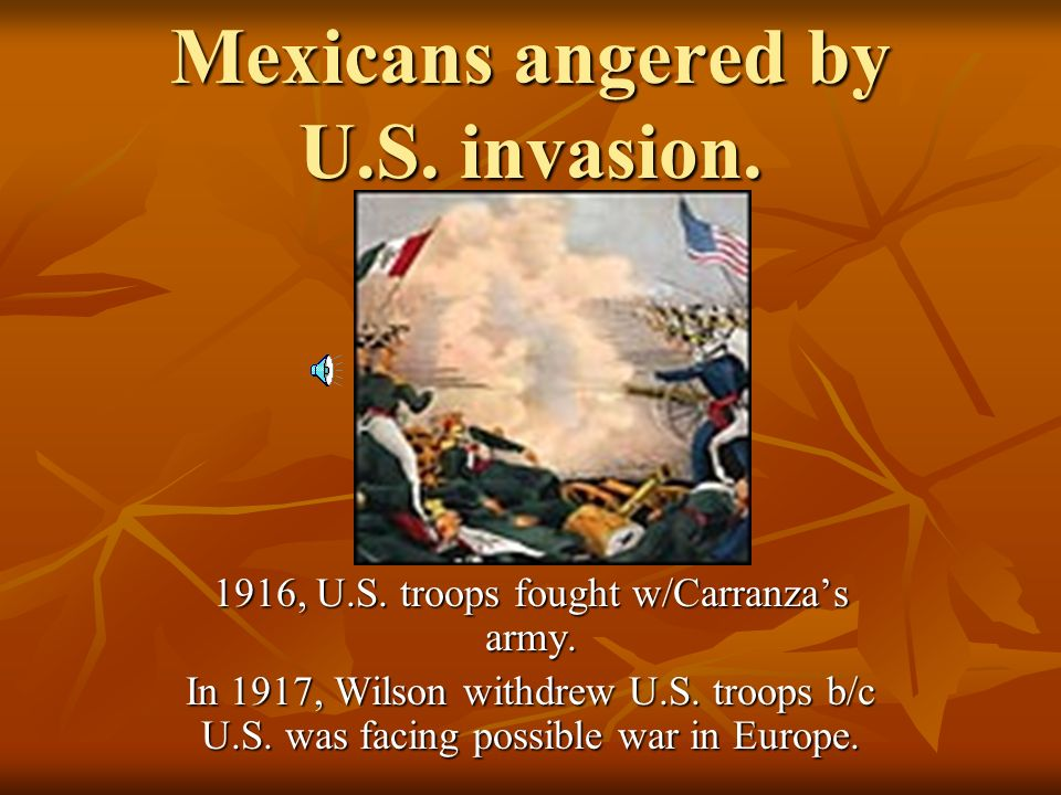 Mexicans angered by U.S. invasion.
