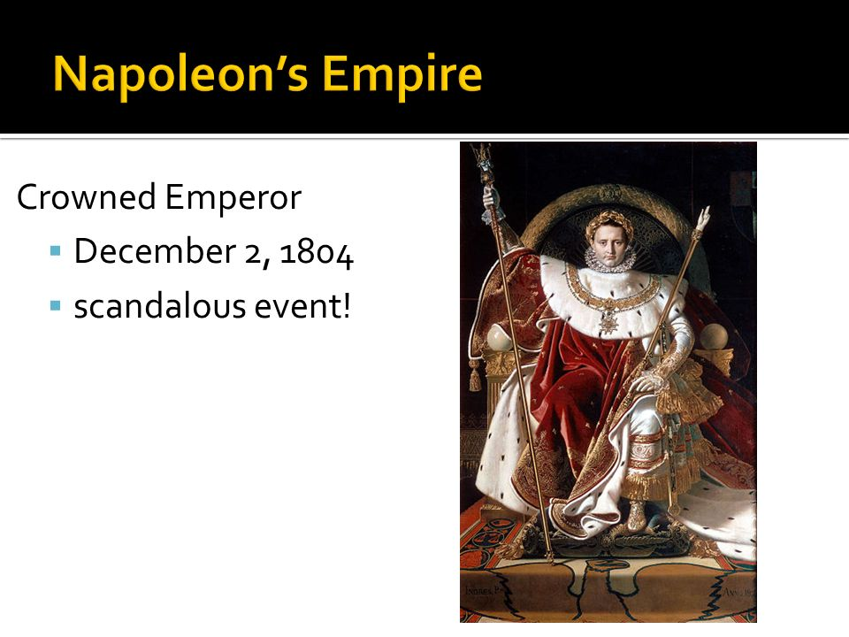 Napoleon's Empire Crowned Emperor December 2, 1804 scandalous event!