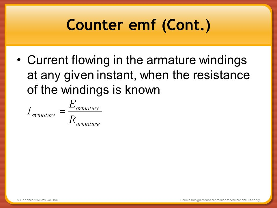 Counter emf (Cont.) Current flowing in the armature windings at any given instant, when the resistance of the windings is known.