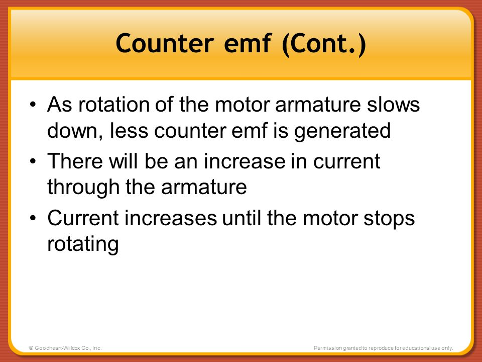 Counter emf (Cont.) As rotation of the motor armature slows down, less counter emf is generated.