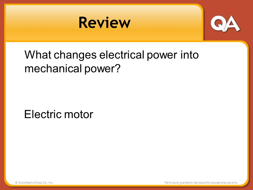 Review What changes electrical power into mechanical power