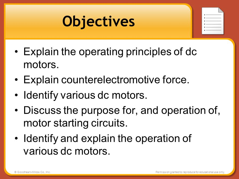 Objectives Explain the operating principles of dc motors.
