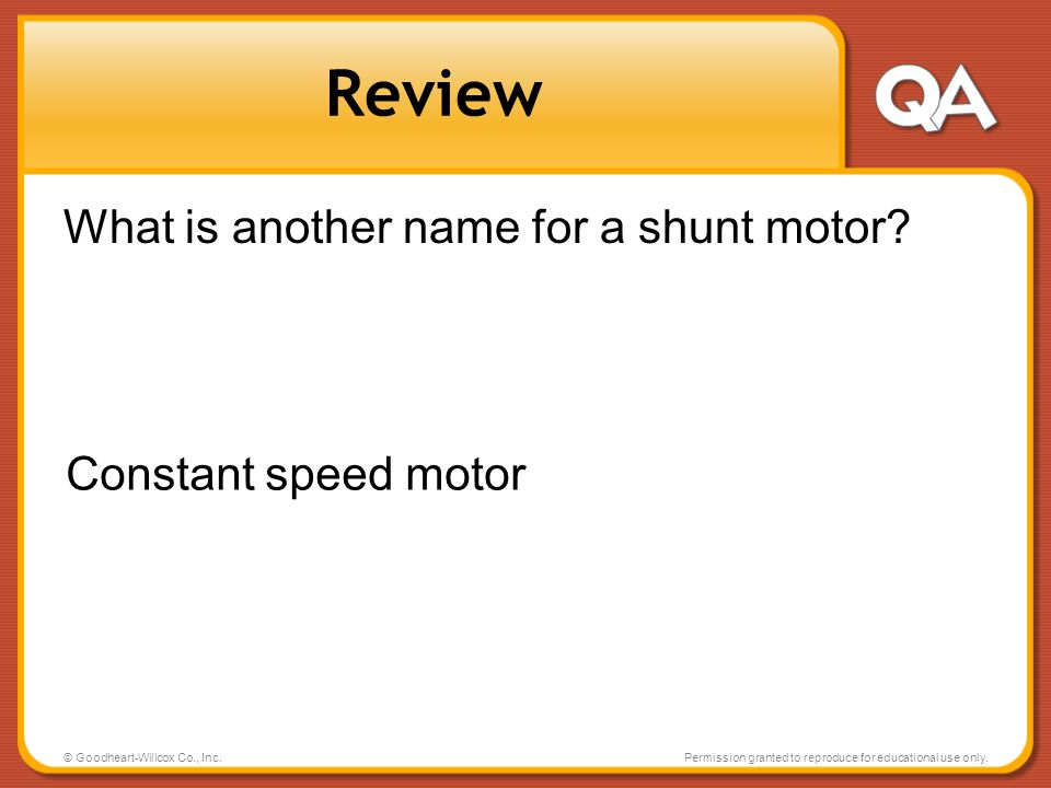 Review What is another name for a shunt motor Constant speed motor
