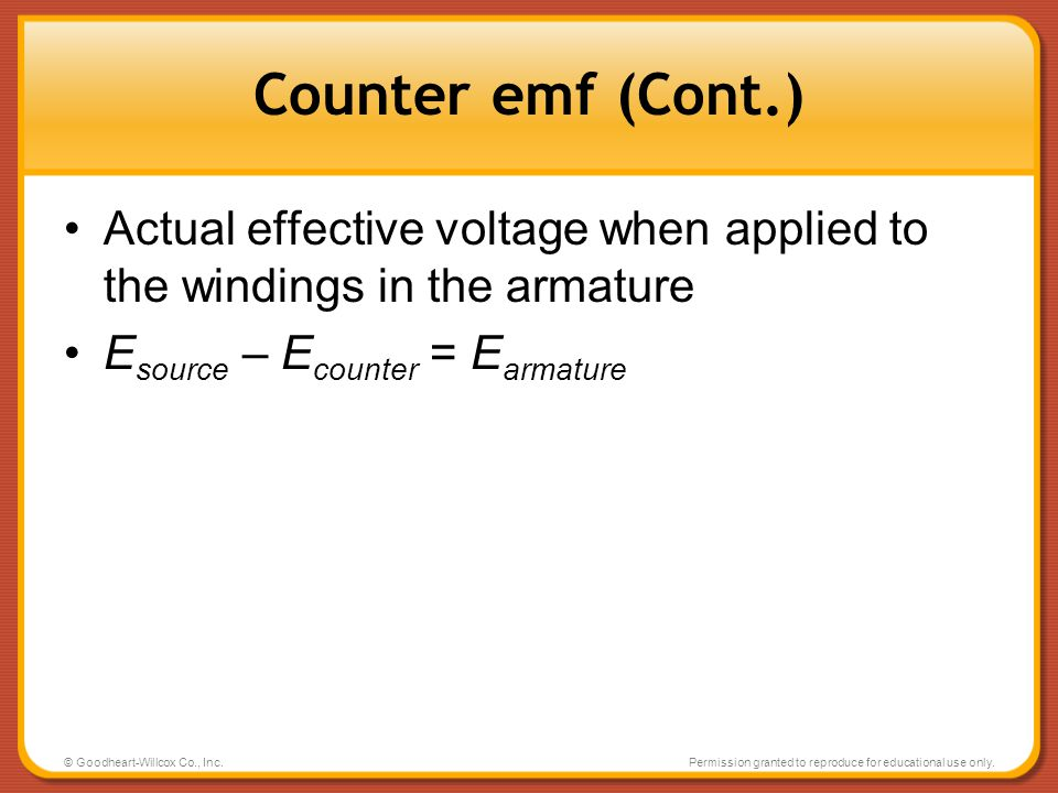 Counter emf (Cont.) Actual effective voltage when applied to the windings in the armature. Esource – Ecounter = Earmature.