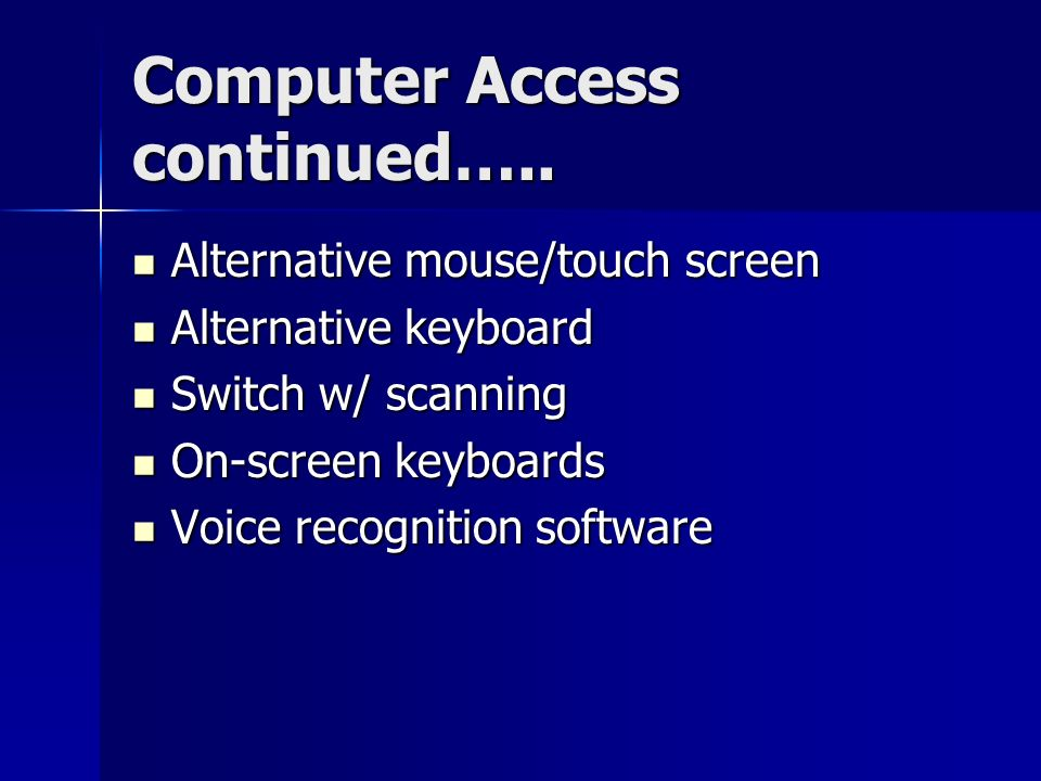 Computer Access continued…..