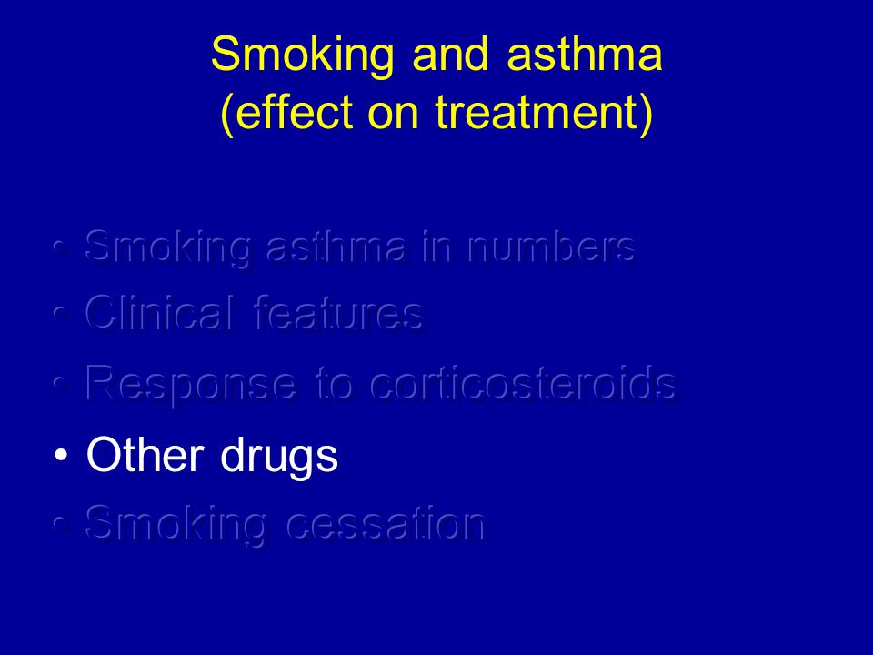 Smoking and asthma (effect on treatment)