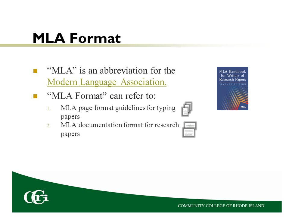 MLA Format MLA is an abbreviation for the Modern Language Association. MLA Format can refer to:
