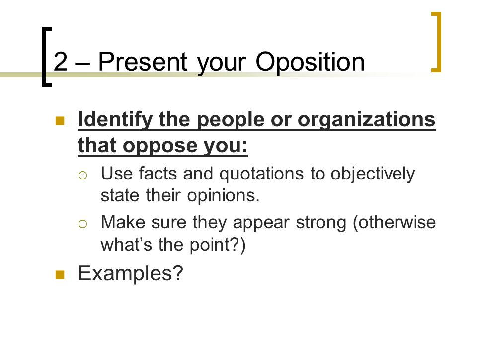 2 – Present your Oposition