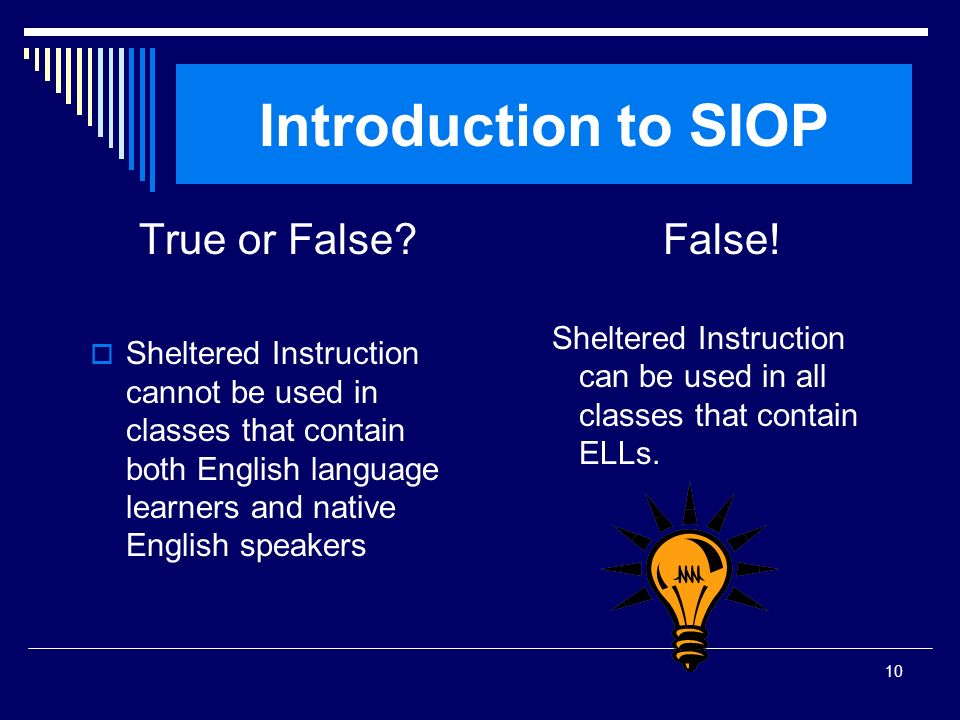 Introduction to SIOP True or False False!