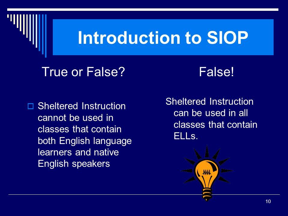 Introduction to SIOP True or False False!
