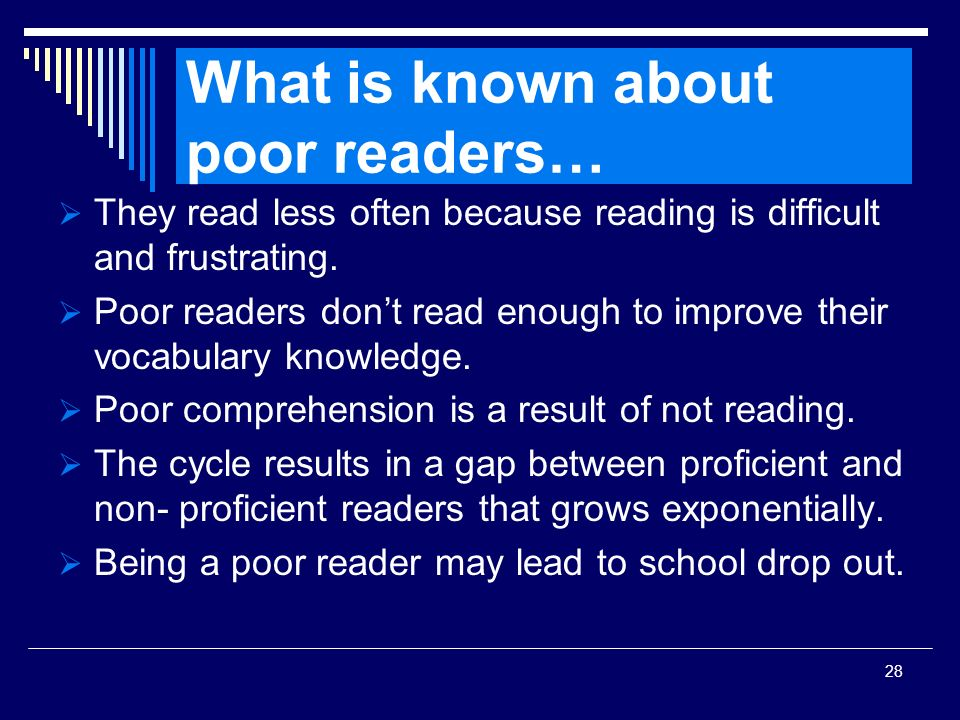 What is known about poor readers…