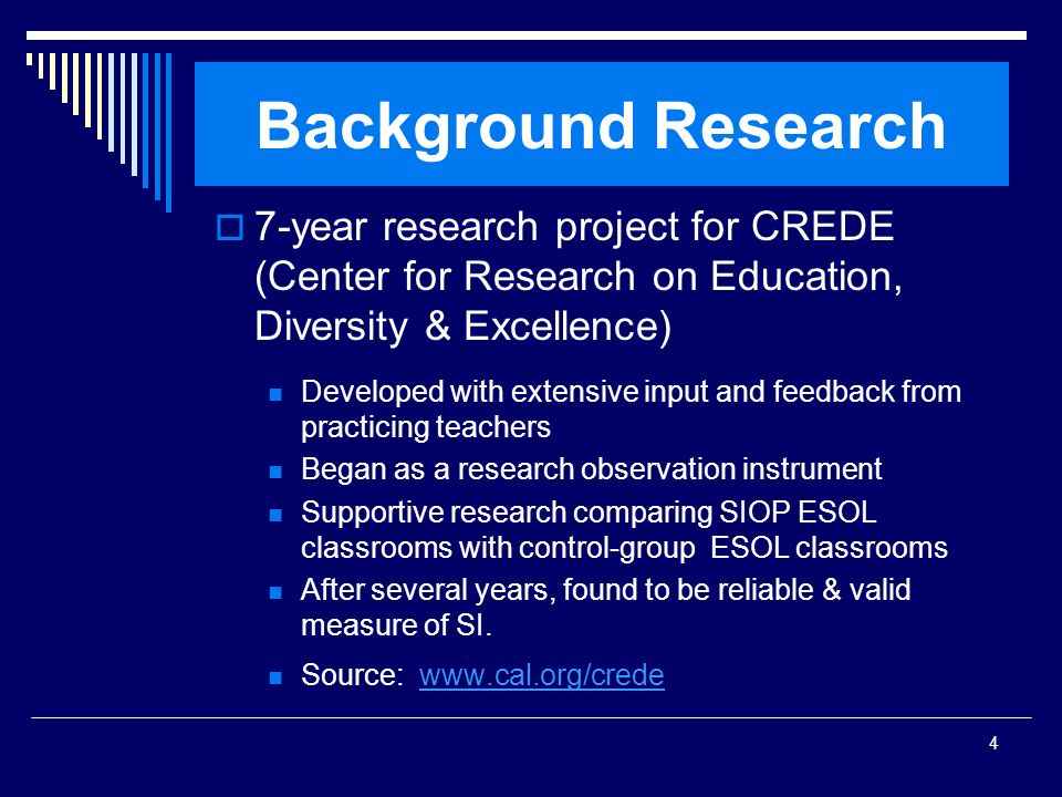 SIOP Workshop 2008Background Research. 7-year research project for CREDE (Center for Research on Education, Diversity & Excellence)