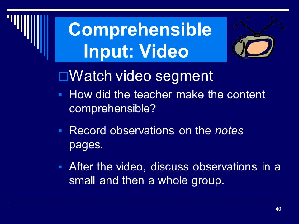 Comprehensible Input: Video