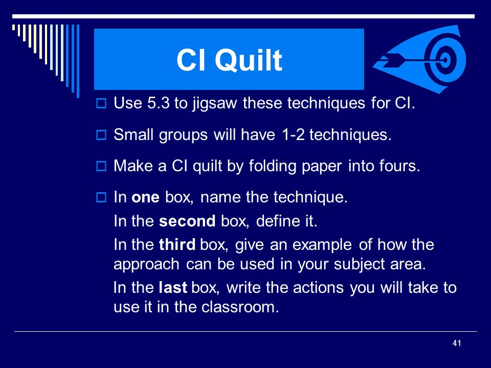 CI Quilt Use 5.3 to jigsaw these techniques for CI.