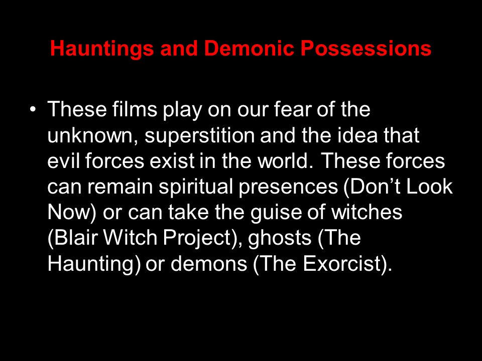 Hauntings and Demonic Possessions